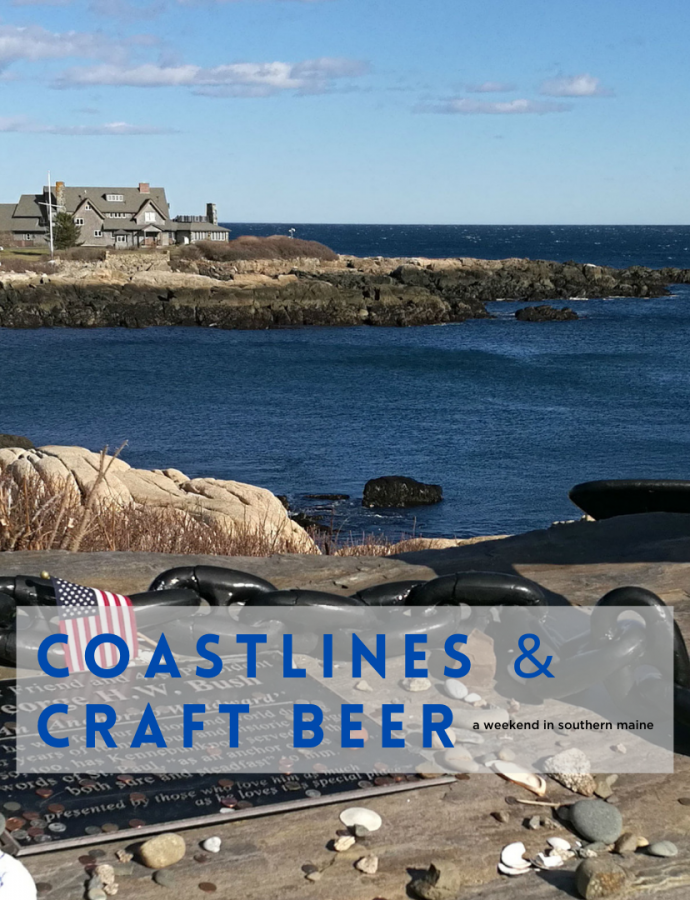 Coastlines and Craft Beer: A weekend in Southern Maine
