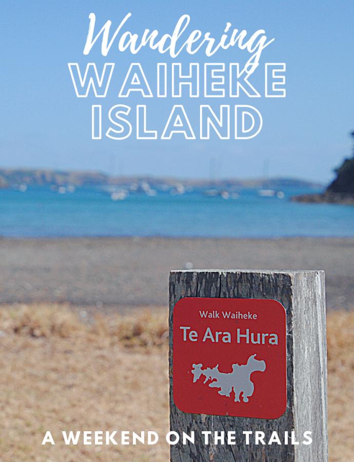 Wandering Waiheke Island: A weekend on the trails
